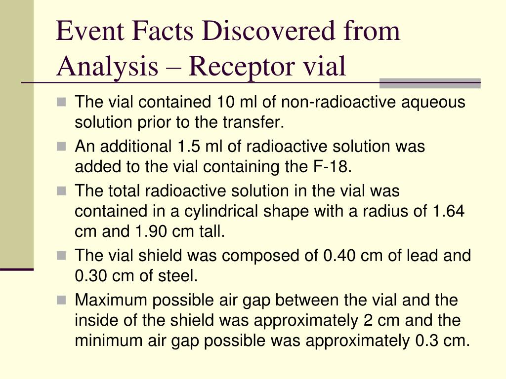 Event Facts Discovered from Analysis – Receptor vial