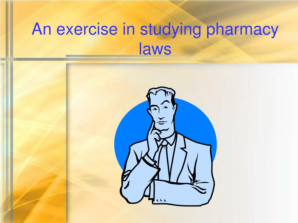An exercise in studying pharmacy laws