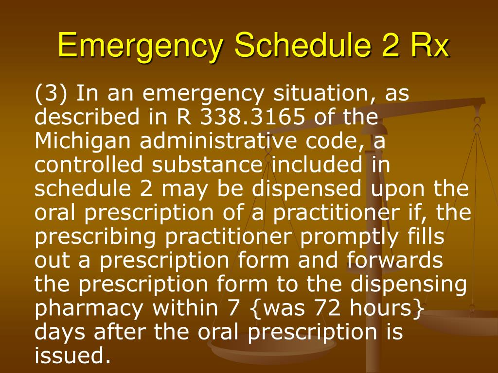 Emergency Schedule 2 Rx