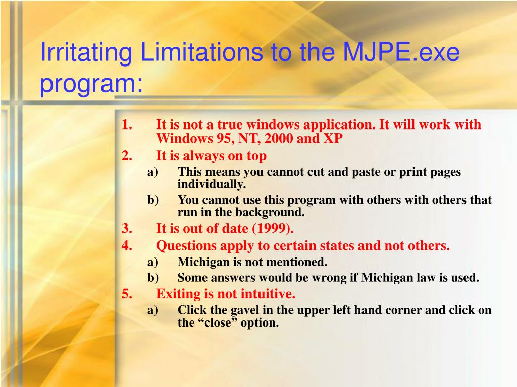 Irritating Limitations to the MJPE.exe program: