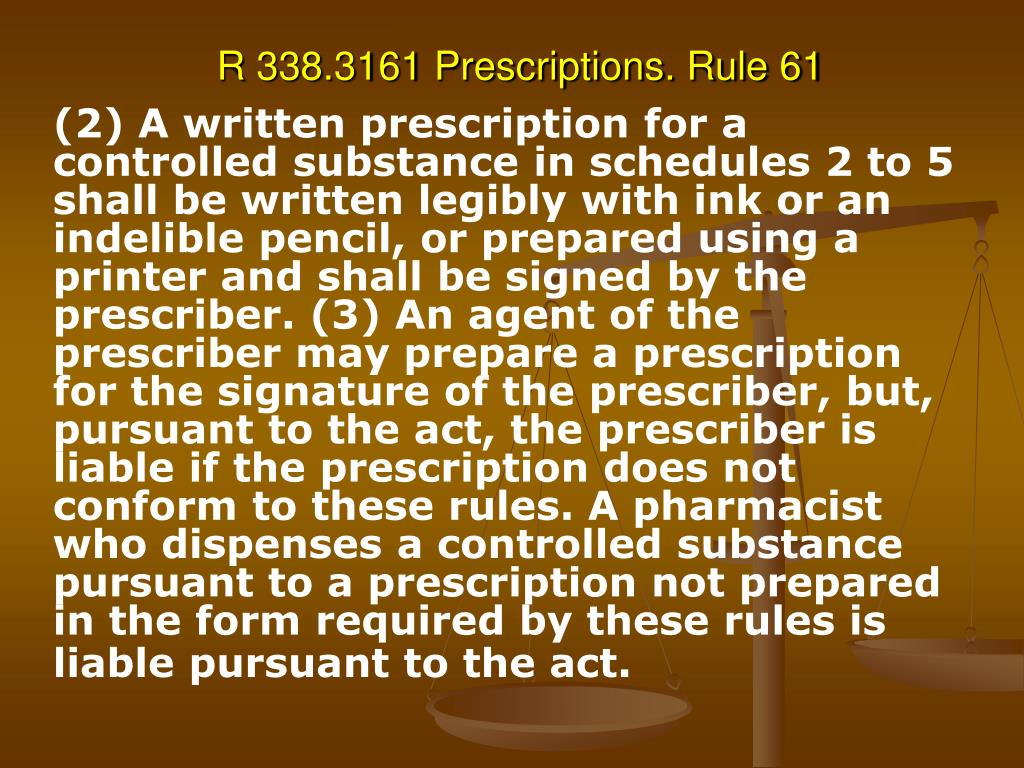 R 338.3161 Prescriptions. Rule 61