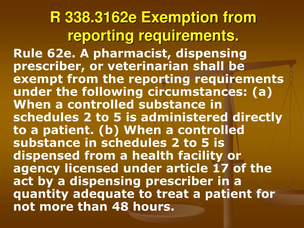 R 338.3162e Exemption from reporting requirements.