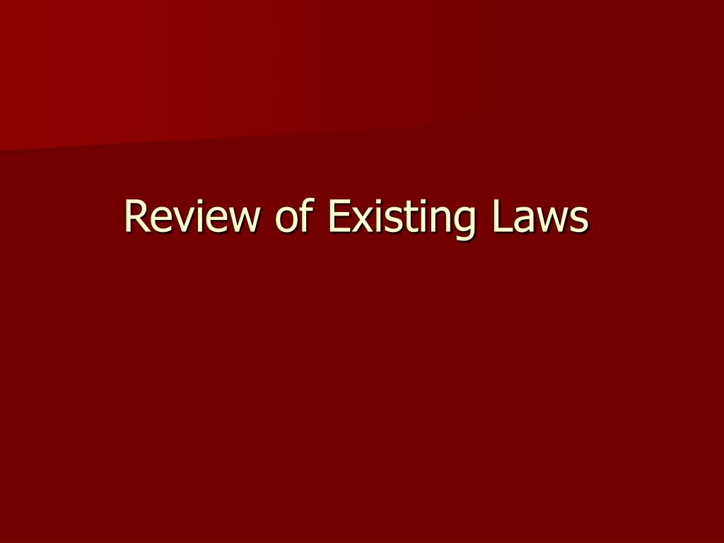 Review of Existing Laws