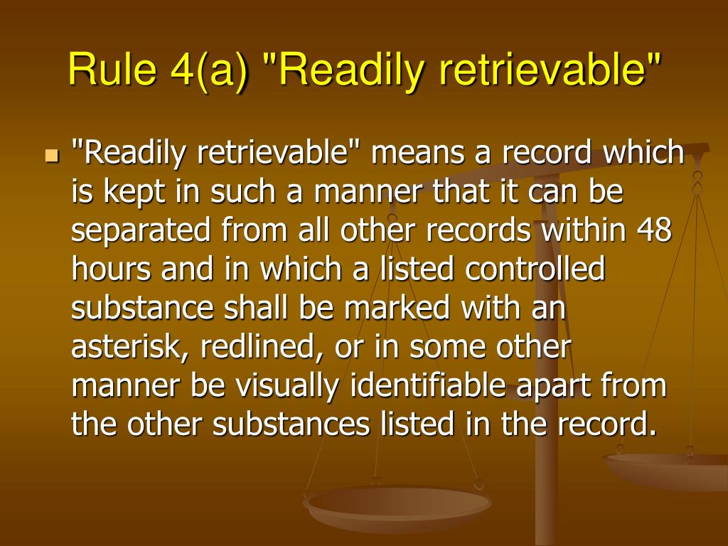 "Rule 4(a) ""Readily retrievable"""