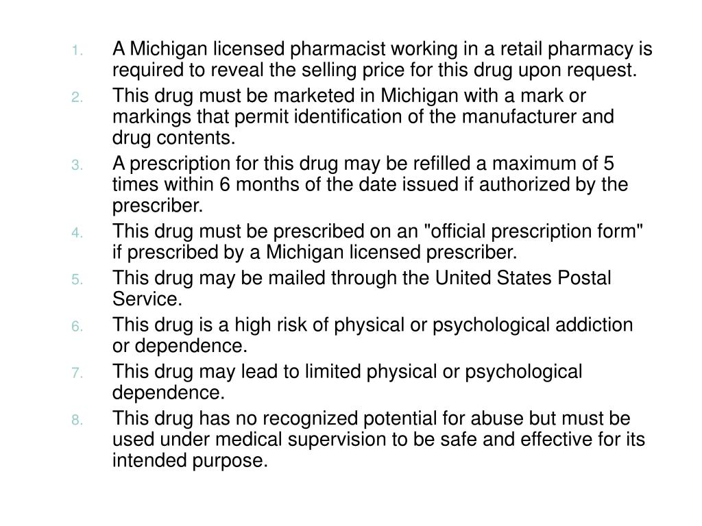 A Michigan licensed pharmacist working in a retail pharmacy is required to reveal the selling price for this drug upon request.