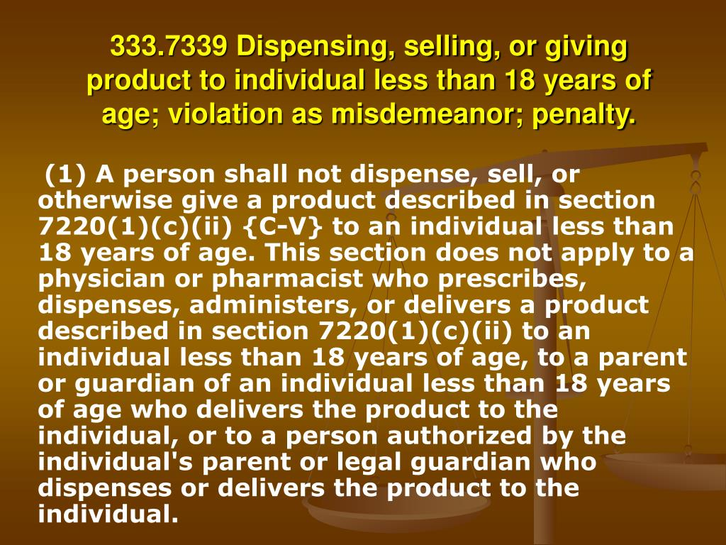 333.7339 Dispensing, selling, or giving product to individual less than 18 years of age; violation as misdemeanor; penalty.