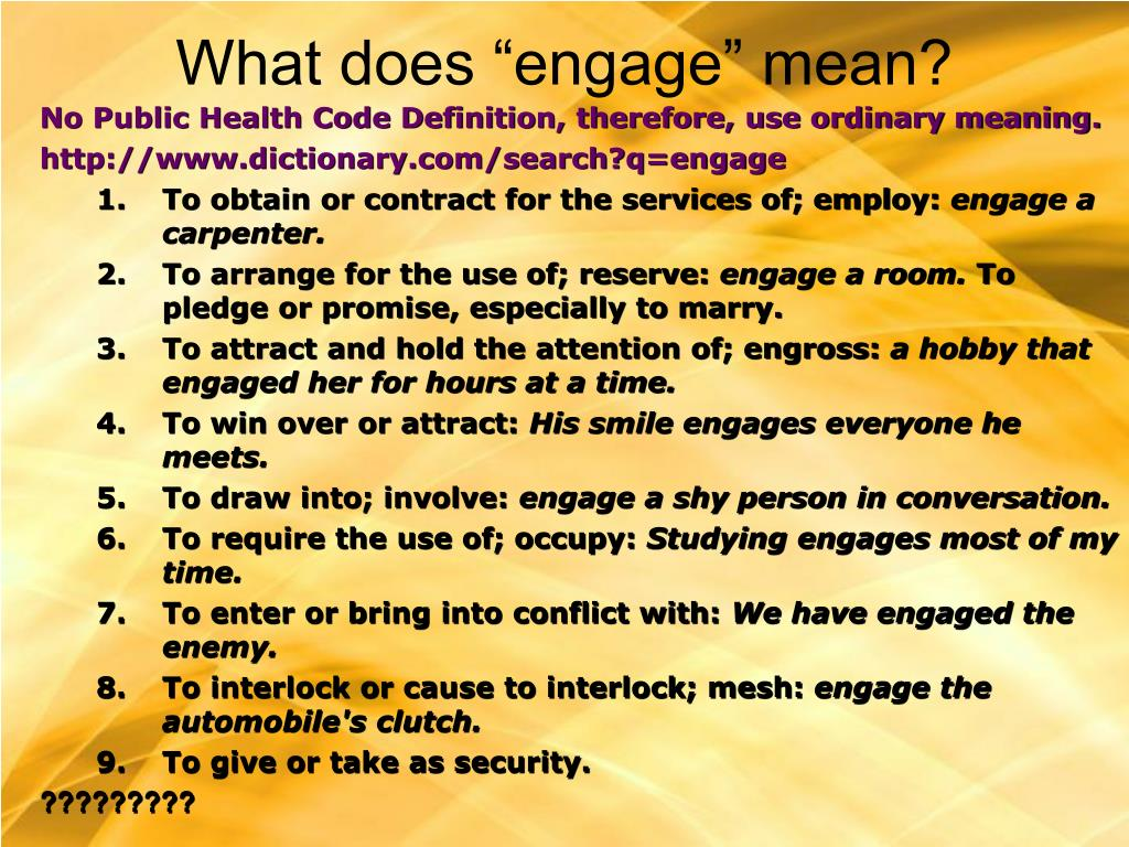 "What does ""engage"" mean?"