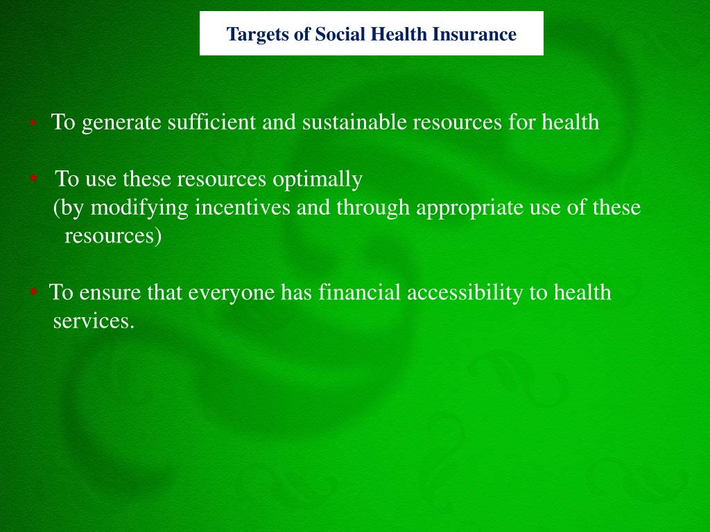 Targets of Social Health Insurance