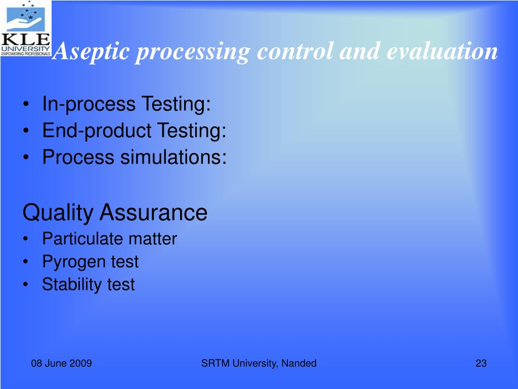 Aseptic processing control and evaluation
