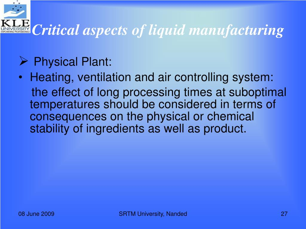 Critical aspects of liquid manufacturing