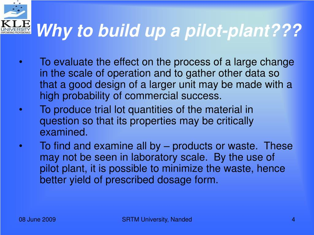 Why to build up a pilot-plant???