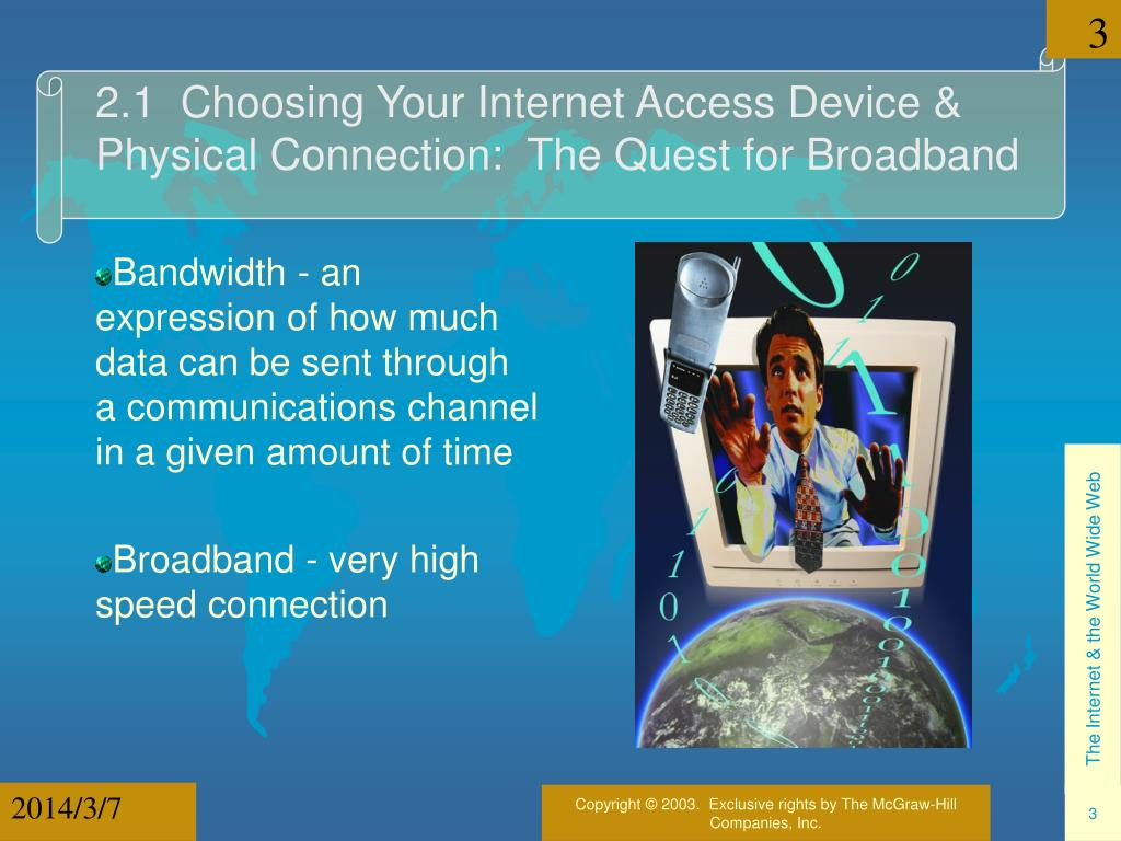 2.1  Choosing Your Internet Access Device & Physical Connection:  The Quest for Broadband