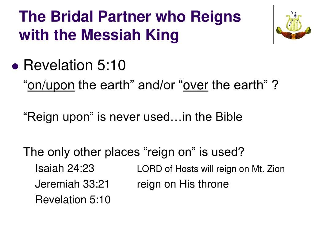 The Bridal Partner who Reigns with the Messiah King