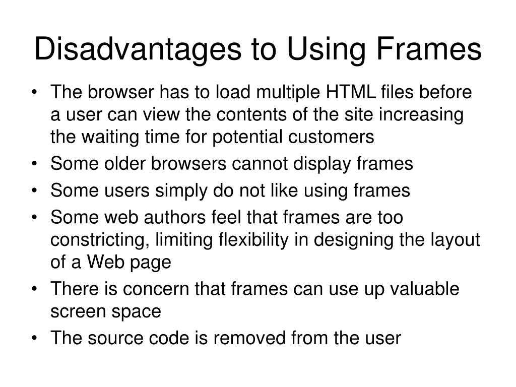Disadvantages to Using Frames