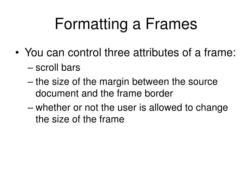 Formatting a Frames