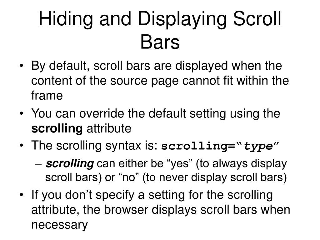 Hiding and Displaying Scroll Bars