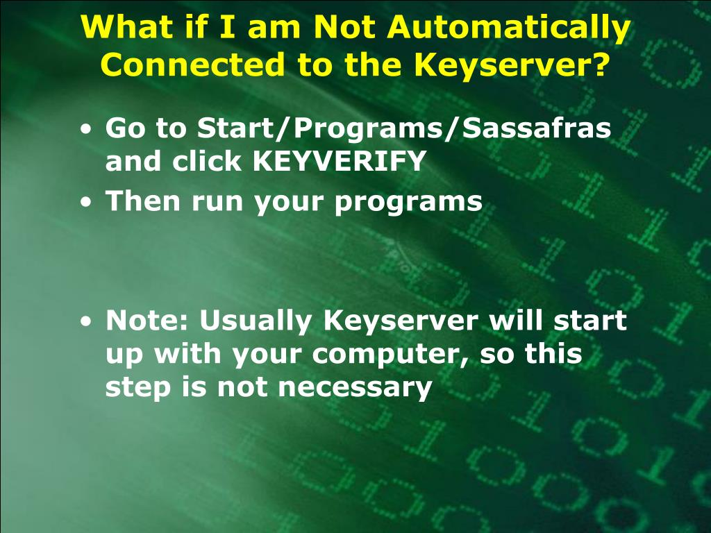 What if I am Not Automatically Connected to the Keyserver?