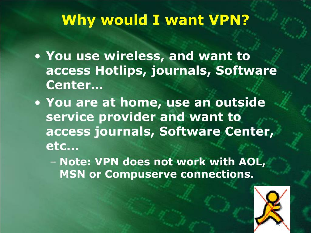 Why would I want VPN?