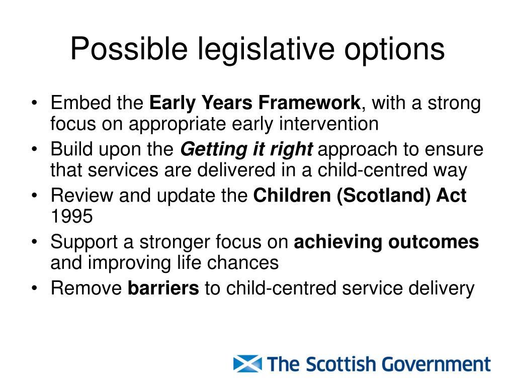 Possible legislative options