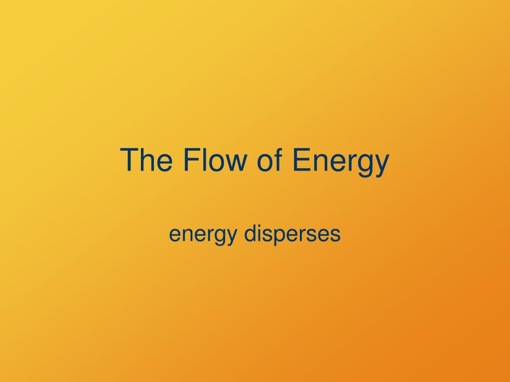 The Flow of Energy