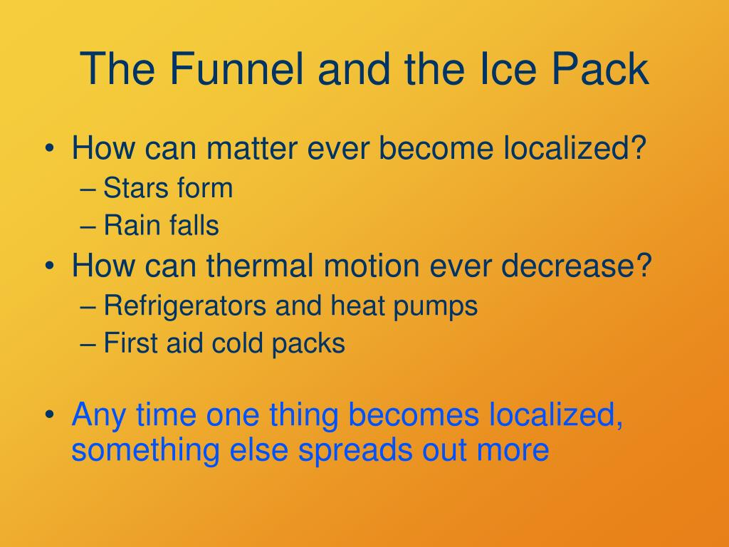 The Funnel and the Ice Pack