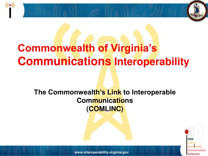 Commonwealth of virginia s communications interoperability