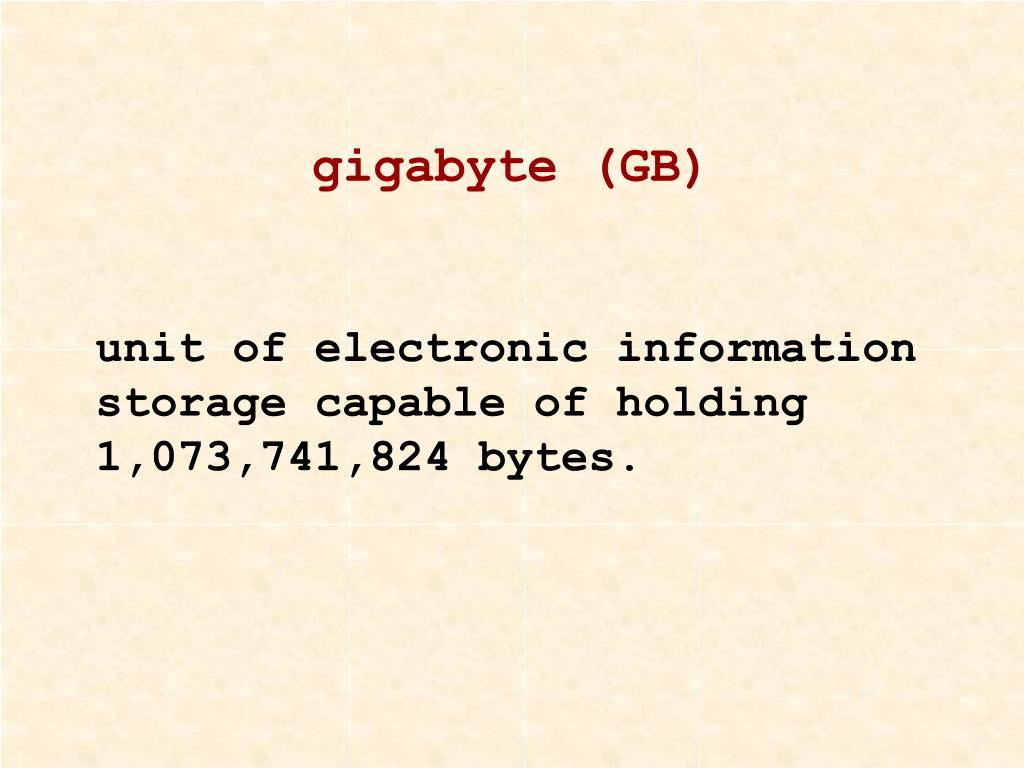 gigabyte (GB)