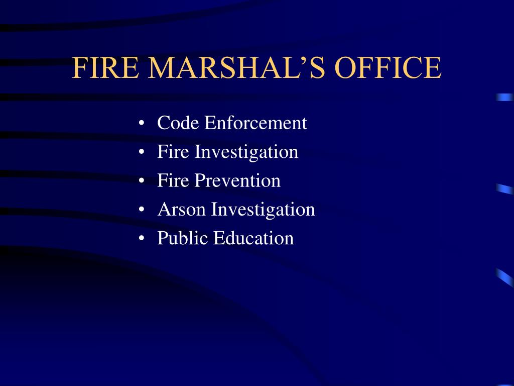 FIRE MARSHAL'S OFFICE