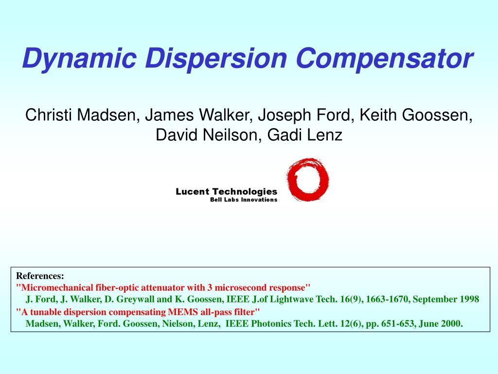 Dynamic Dispersion Compensator