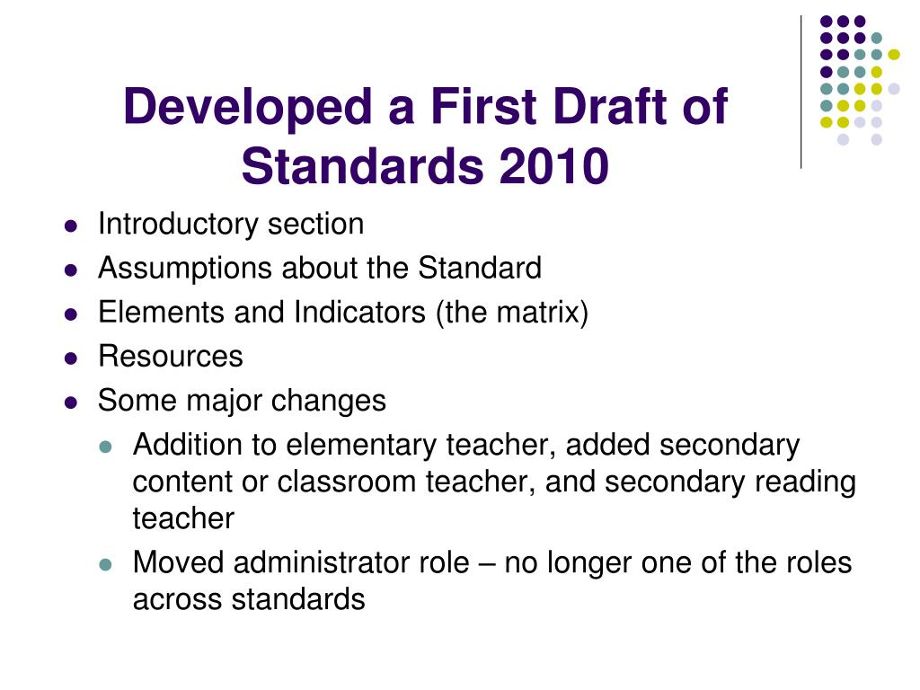 Developed a First Draft of Standards 2010