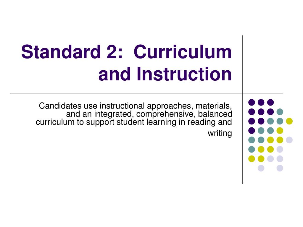 Standard 2:  Curriculum and Instruction