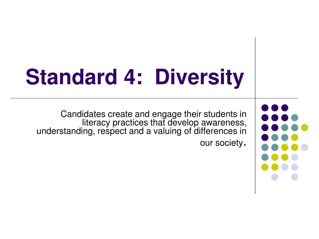 Standard 4:  Diversity