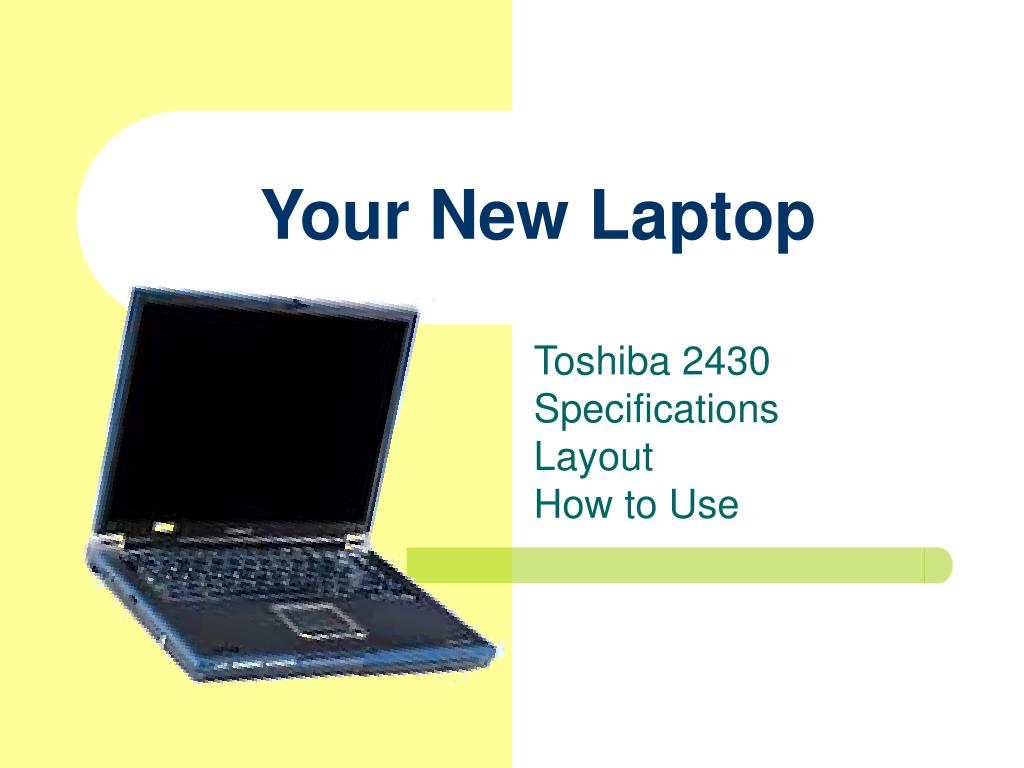 your new laptop