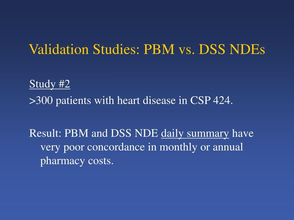 Validation Studies: PBM vs. DSS NDEs