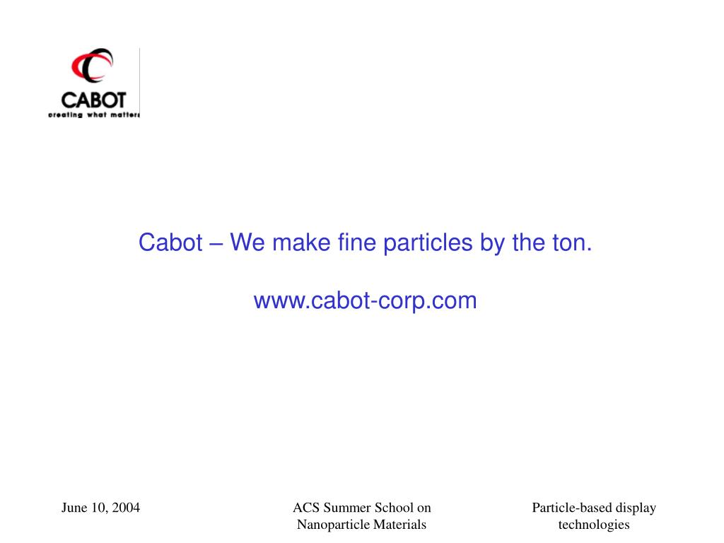 Cabot – We make fine particles by the ton.