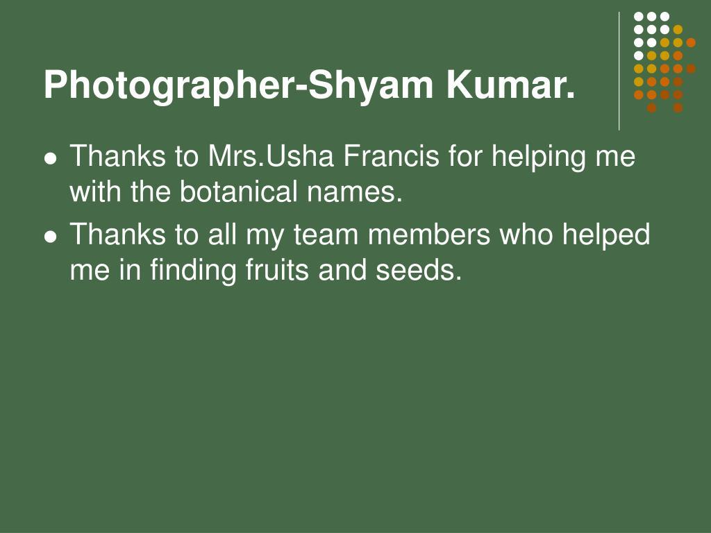 Photographer-Shyam Kumar.