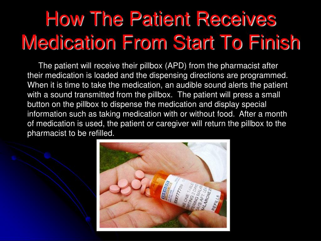 How The Patient Receives Medication From Start To Finish