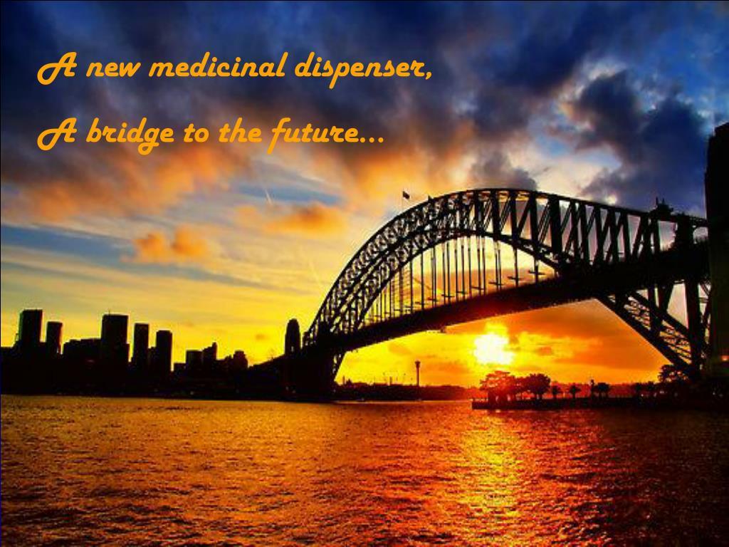 A new medicinal dispenser,
