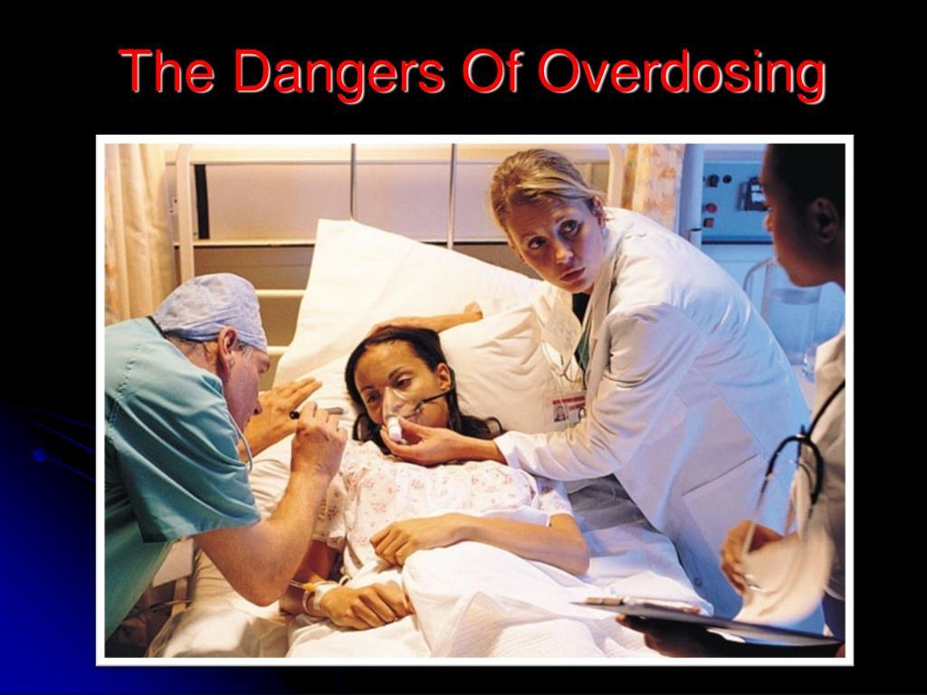 The Dangers Of Overdosing