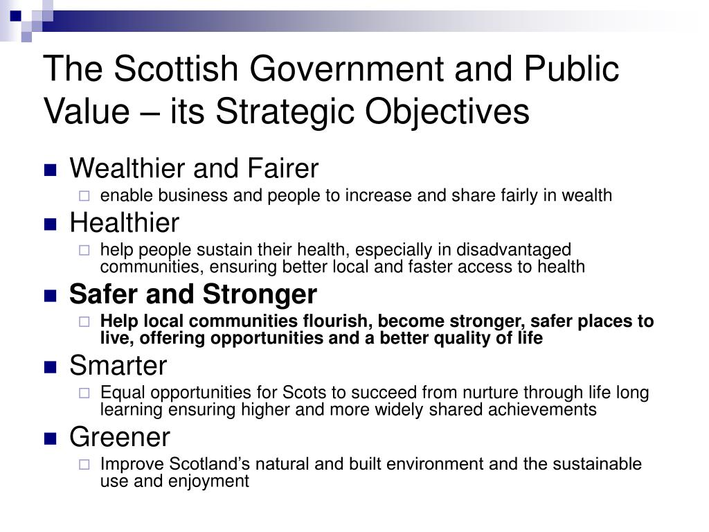 The Scottish Government and Public Value – its Strategic Objectives