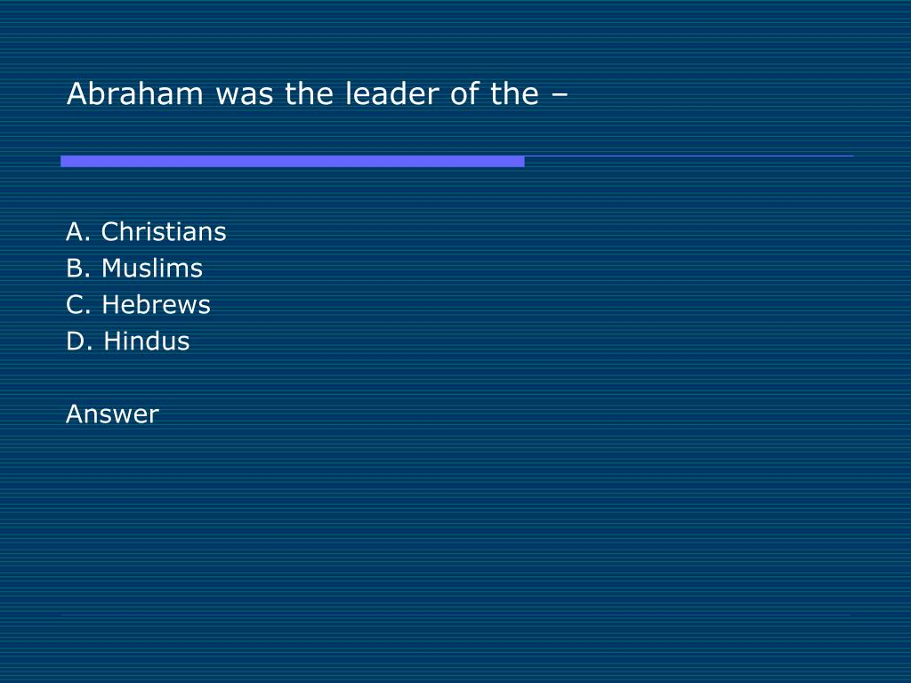 Abraham was the leader of the –