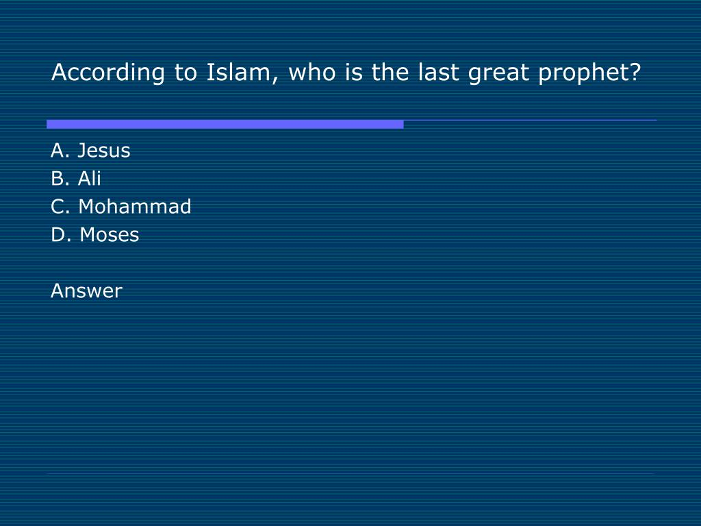 According to Islam, who is the last great prophet?