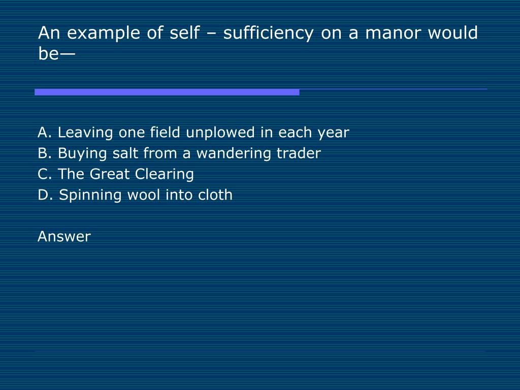 An example of self – sufficiency on a manor would be—