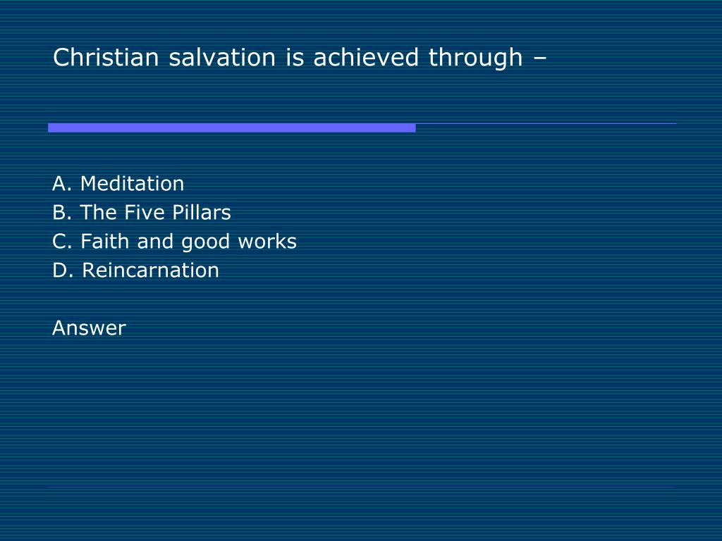 Christian salvation is achieved through –