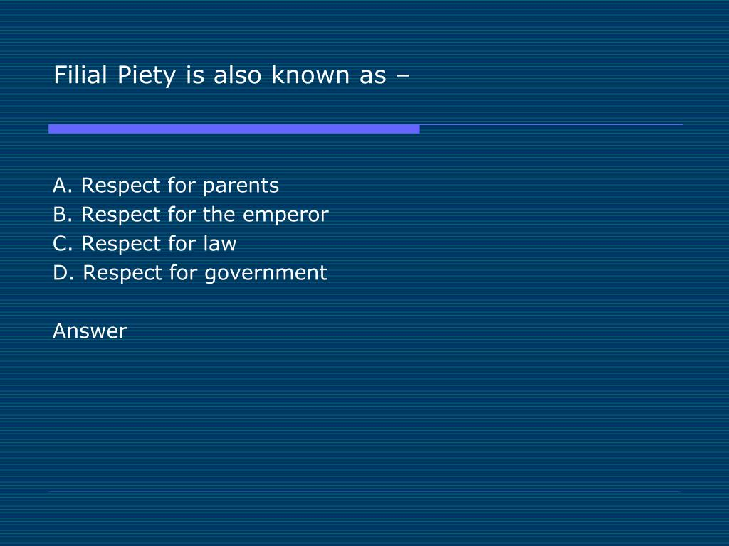 Filial Piety is also known as –
