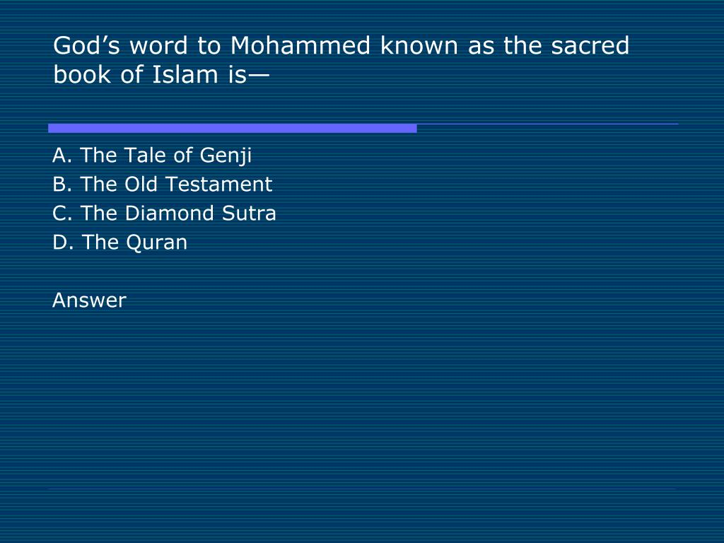God's word to Mohammed known as the sacred book of Islam is—