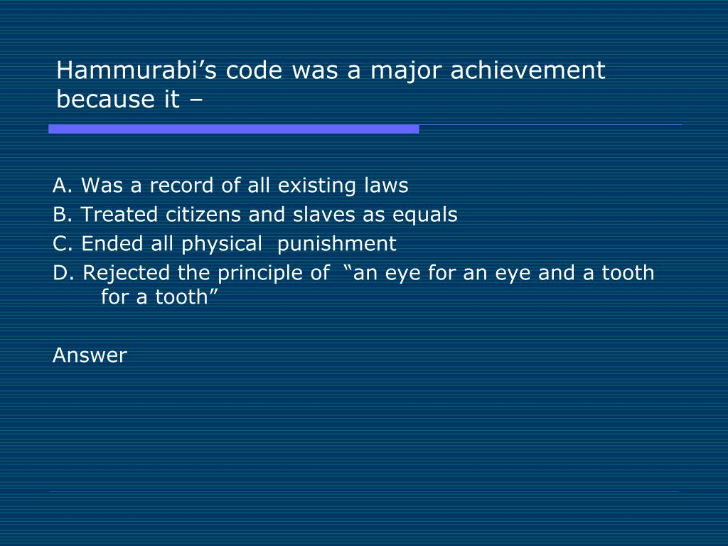 Hammurabi's code was a major achievement because it –
