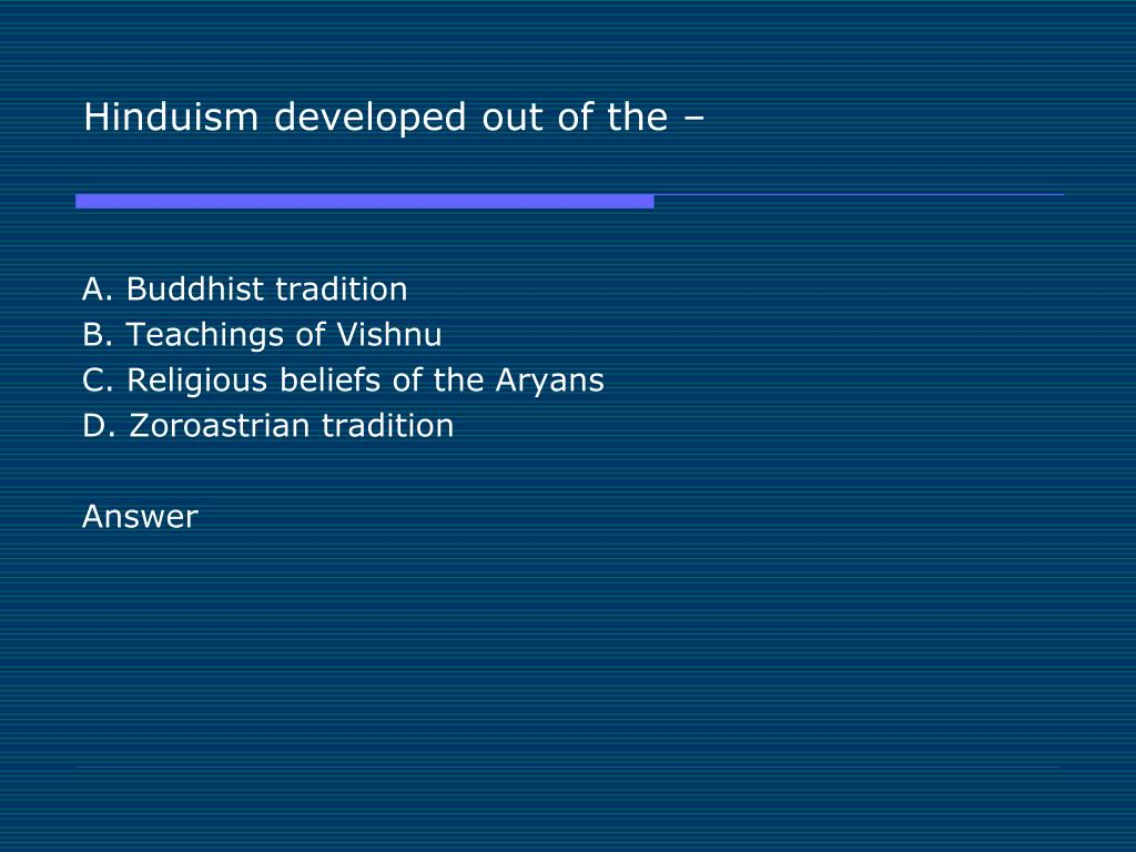 Hinduism developed out of the –