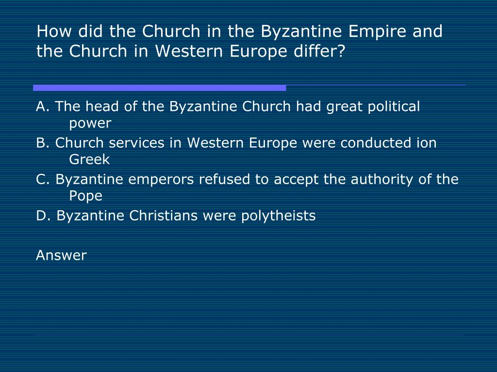 How did the Church in the Byzantine Empire and the Church in Western Europe differ?