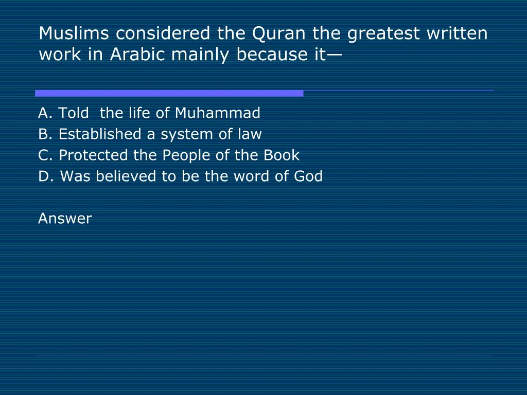 Muslims considered the Quran the greatest written work in Arabic mainly because it—